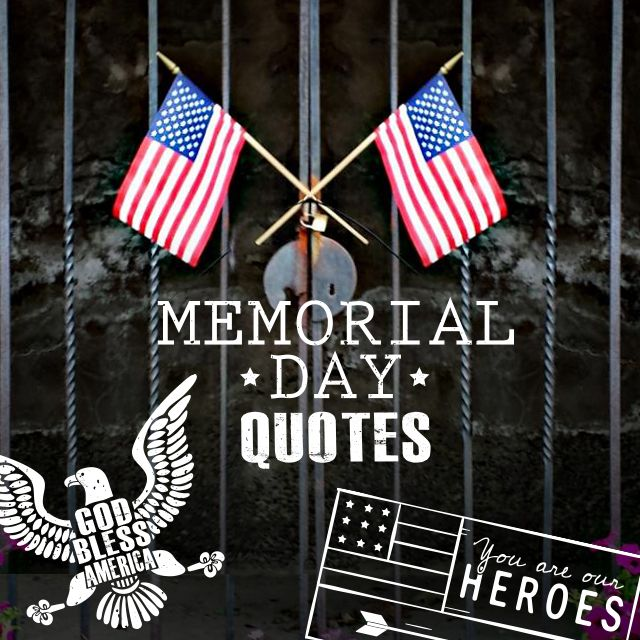 Memorial Day Quotes Celebrate Memorial Day With The Memorial Day Quotes Package
